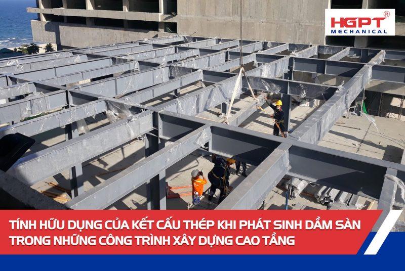 Tính hữu dụng của kết cấu thép khi phát sinh dầm sàn trong những công trình xây dựng cao tầng.