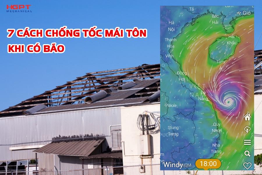 Hướng dẫn 7 Cách chống tốc mái tôn khi có bão – HGPT Mechanical