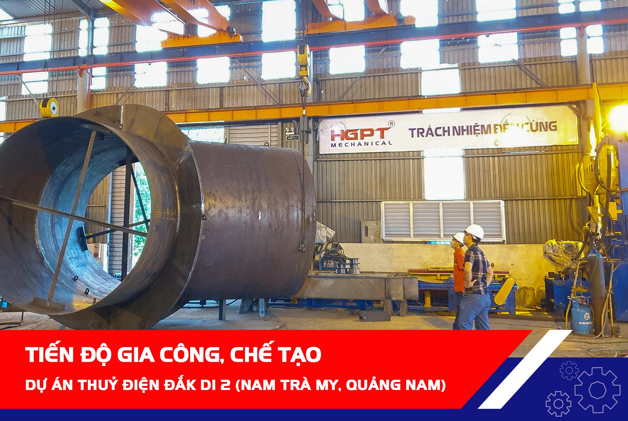 Tiến độ chế tạo thiết bị cơ khí thuỷ công – Dự án Thuỷ điện Đắk Di 2